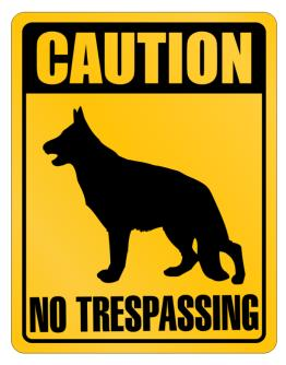 Caution German Shepherd No Trespassing Parking Sign