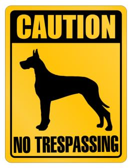 Caution Great Dane No Trespassing Parking Sign
