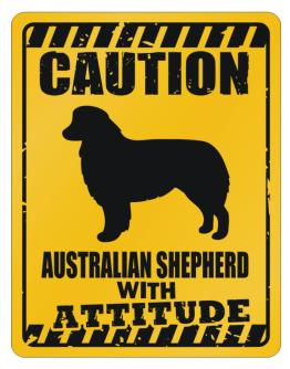 Caution Australian Shepherd dog Attitude Parking Sign