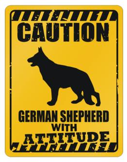 Caution German Shepherd dog Attitude Parking Sign