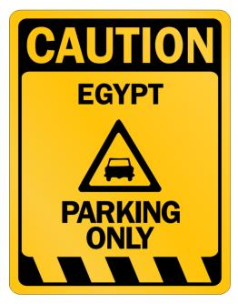Caution Egypt Parking Only Parking Sign