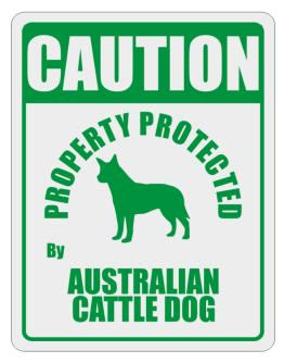 Caution Property Protected by Australian Cattle Dog - 2 Parking Sign