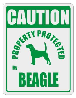 Caution Property Protected by Beagle - 2 Parking Sign