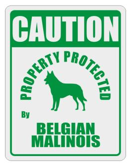 Caution Property Protected by Belgian Malinois - 2 Parking Sign