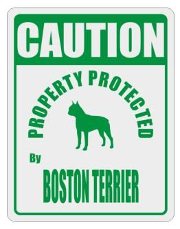 Caution Property Protected by Boston Terrier - 2 Parking Sign