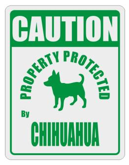 Caution Property Protected by Chihuahua - 2 Parking Sign