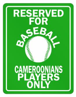 Reserved for Baseball Cameroonians Players Only Parking Sign