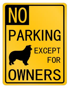 No Parking - Except for Border Collie Owners Parking Sign