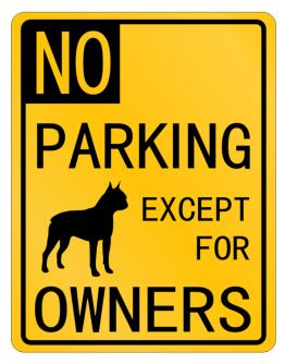 No Parking - Except for Boston Terrier Owners Parking Sign