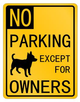 No Parking - Except for Chihuahua Owners Parking Sign