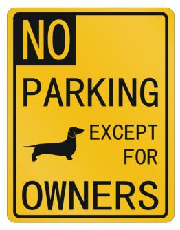 No Parking - Except for Dachshund Owners Parking Sign