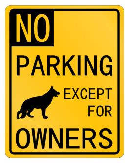 No Parking - Except for German Shepherd Owners Parking Sign