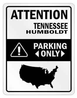 Attention Humboldt Parking Only - Map Parking Sign