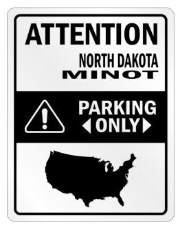 Attention Minot Parking Only - Map Parking Sign