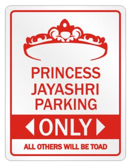 Princess Jayashri Parking Only - All Others Will Be Toad Parking Sign