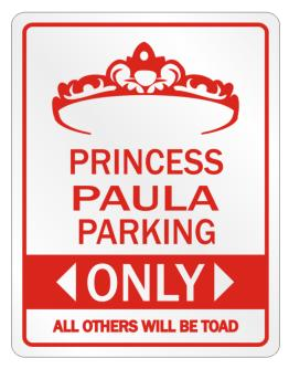 Princess Paula Parking Only - All Others Will Be Toad Parking Sign