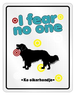 I fear no one Kooikerhondje Parking Sign
