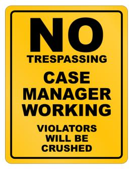 No Trespassing Case Manager Working Parking Sign