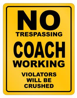 No Trespassing Coach Working Parking Sign