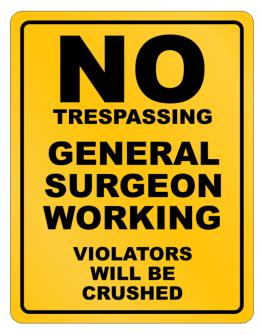 No Trespassing General Surgeon Working Parking Sign