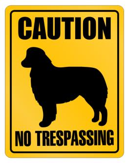 Caution  Australian Shepherd No Trespassing Parking Sign