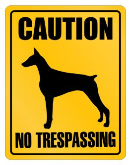 Caution  Doberman Pinscher No Trespassing Parking Sign
