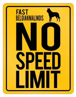 Fast Belgian Malinois. No Speed Limit Parking Sign