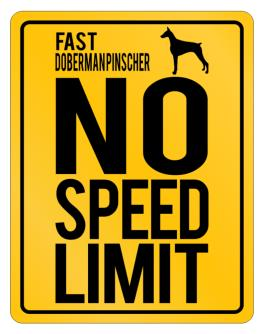 Fast Doberman Pinscher. No Speed Limit Parking Sign