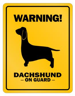 Warning! DachshundOn Guard Parking Sign