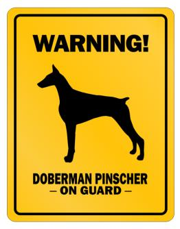Warning! Doberman PinscherOn Guard Parking Sign