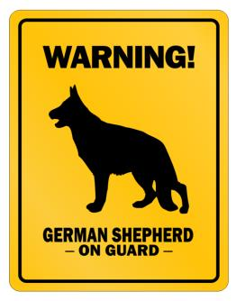 Warning! German ShepherdOn Guard Parking Sign