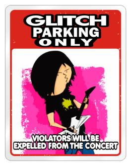 Glitch Parking Only Violators Will Be Expelled From The Concert Parking Sign
