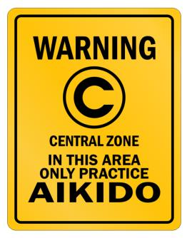 Warning In this area only practice Aikido Parking Sign