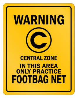 Warning In this area only practice Footbag Net Parking Sign