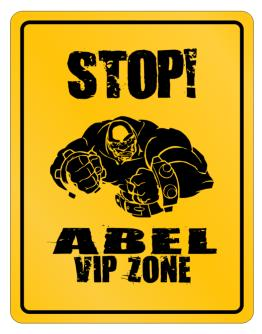 Stop! Abel VIP Zone Parking Sign