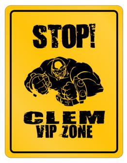 Stop! Clem VIP Zone Parking Sign
