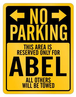 No parking reserved for Abel all other will be towed Parking Sign