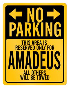No parking reserved for Amadeus all other will be towed Parking Sign