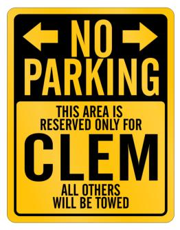 No parking reserved for Clem all other will be towed Parking Sign