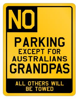 No Parking Except For Australians Grandpas Parking Sign
