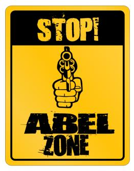 Stop! Abel Zone Parking Sign