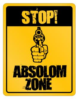 Stop! Absolom Zone Parking Sign