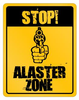 Stop! Alaster Zone Parking Sign