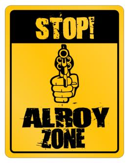 Stop! Alroy Zone Parking Sign