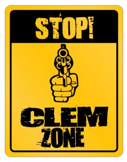 Stop! Clem Zone Parking Sign