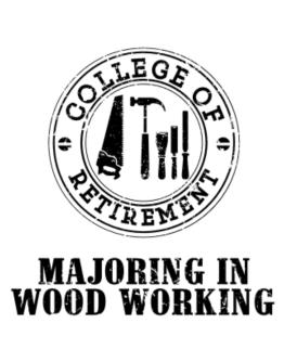 College of retirement majoring in wood working Parking Sign