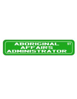 Aboriginal Affairs Administrator St Street Sign