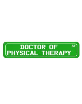Doctor Of Physical Therapy St Street Sign