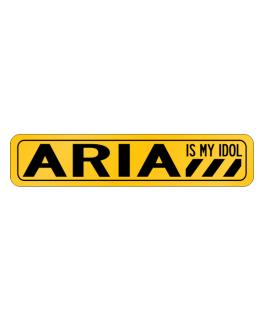 Aria Is My Idol Street Sign
