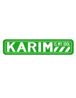 Karim Is My Idol Street Sign
